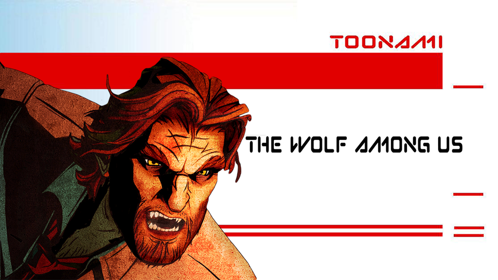 The Wolf Among Us Toonami Thumbnail by kgifted91