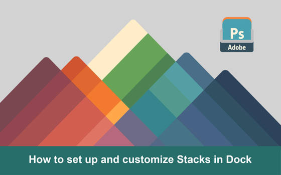 How to set up and customise stacks in dock
