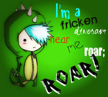 I'm a Fricken Dinosaur by nerdsharpie