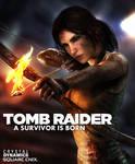 Tomb Raider A Survivor Is Born - Unofficial Poster
