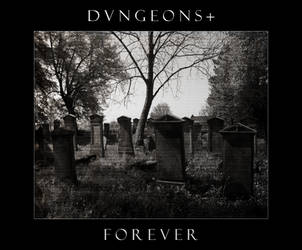 dvngeons+- Forever by chaosXYeshua