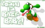 Yoshi is BACK Baby!