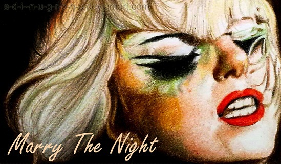 Marry The Night by im-sorry-thx-all-bye