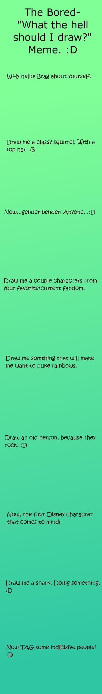 What should I drawMeme by RandomArtz95