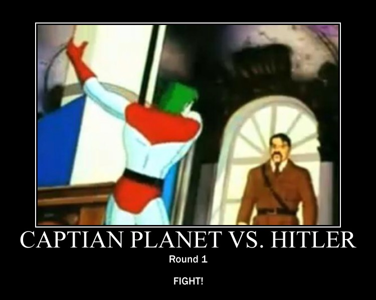 Captain Planet vs Adolf Hitler by daveshan