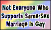 Not Everyone Who Supports Same Sex Marriage Is Gay