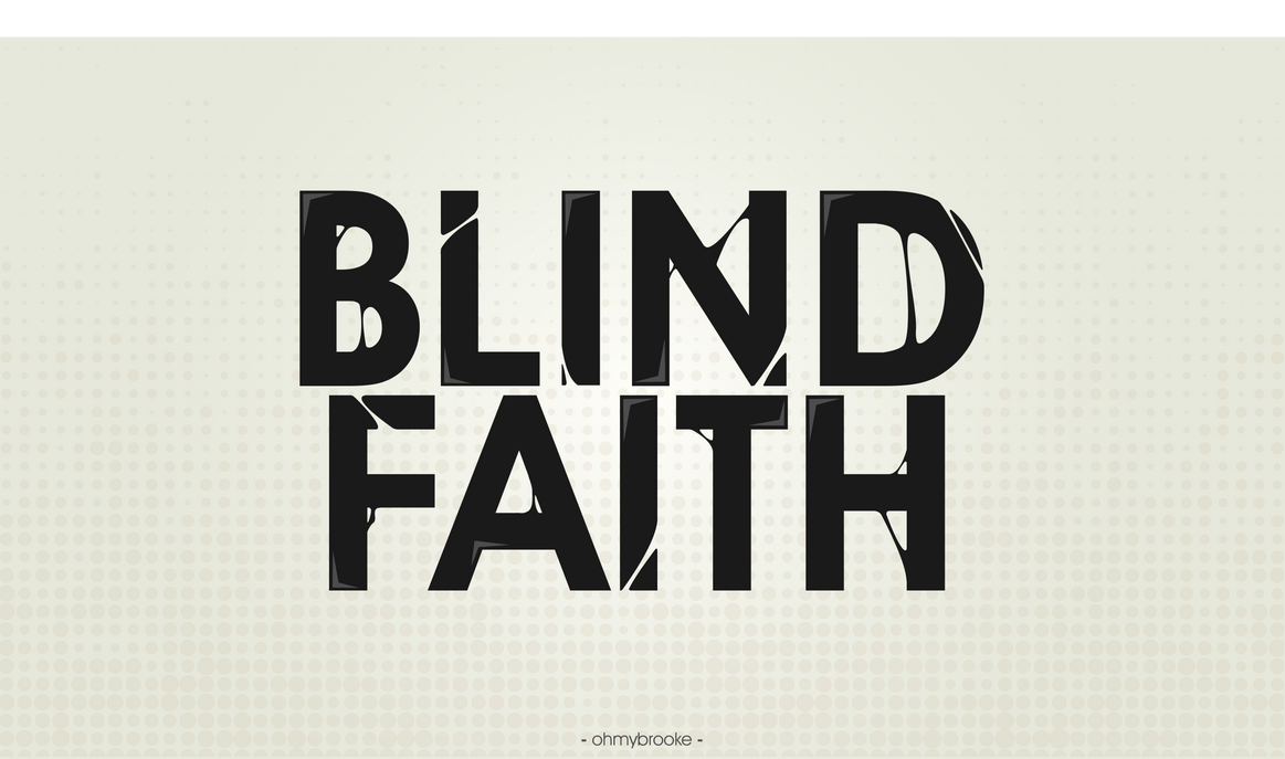 Image result for blind faith