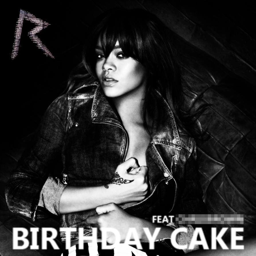 Rihanna Birthday Cake Alternative Cover by LeonardoMatheus on