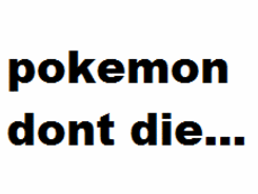 pokemon dont die by fire-gust