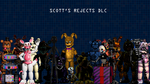 Ultimate Custom Night DLC: Scott's Rejects by SCP-096-2