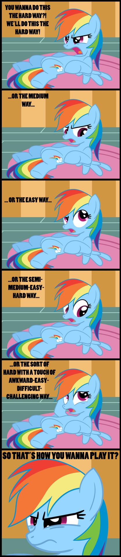 Rainbow Dash: You Wanna Do This the HARD Way? by JackiePhantom13