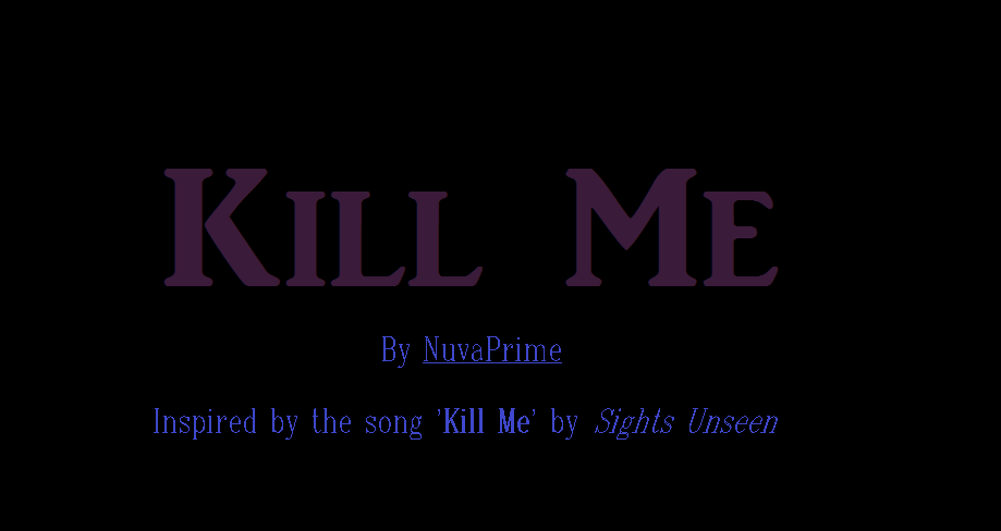 Fimfic - 'Kill Me' by NuvaPrime