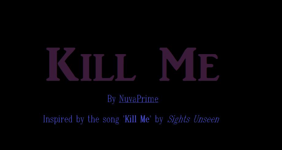 Fimfic - 'Kill Me' by NuvaPrime