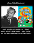 What Walt Would Say#140-LooneyTunesShow