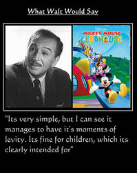What Walt Would Say#154-MickeyMouseClubhouse by NuvaPrime