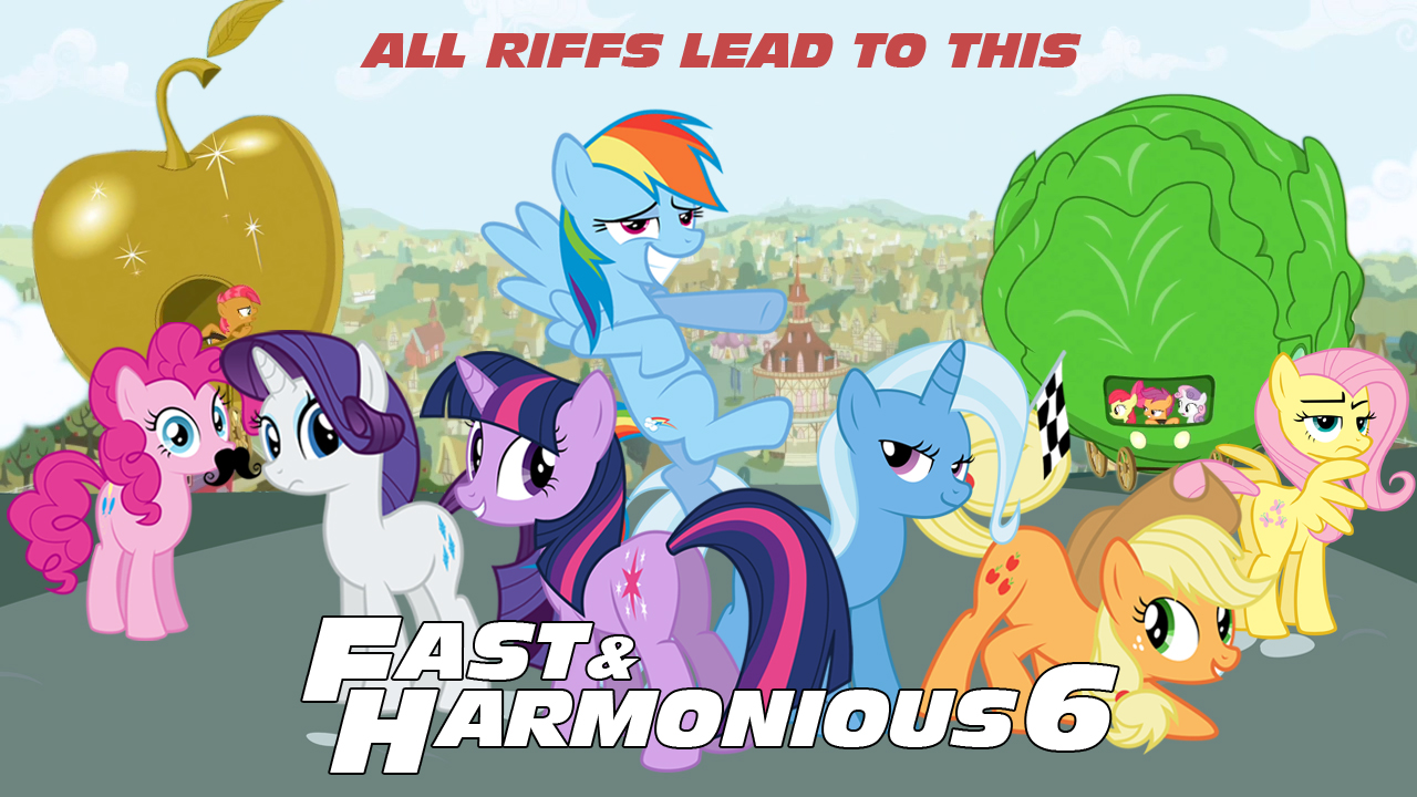 Fast and Harmonious 6 (Fast 6/MLP FIM Mashup)
