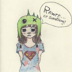 Rawrr.... Or something?