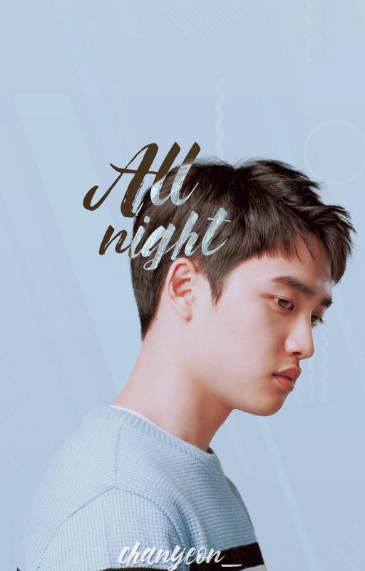 All Night |WATTPAD by pxnkmoon