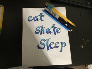 Eat, skate, sleep calligraphy