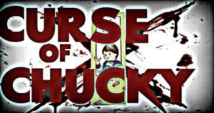 The Curse Of Chucky (Fan-Made) Teaser Photo by me