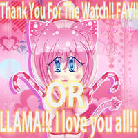 Thank you For The Watch/Fav/Llama I Love You All!! by xXAlshaniXx