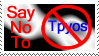 Say NO to Tpyos by OwlsRuleThisWorld