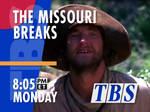 TBS Promo Endboard - The Missouri Breaks (1993)