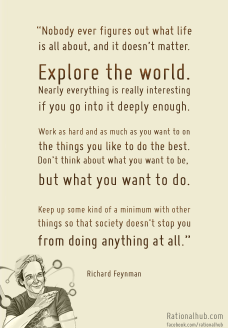 Richad Feyman on purpose of life.. by rationalhub