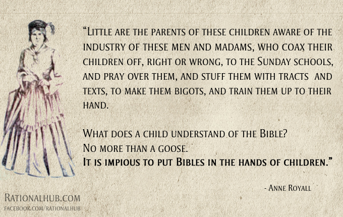 Anne Royall on sunday schools and indoctrination..