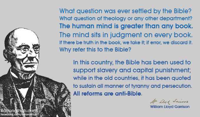 William Lloyd Garrison on the Bible.. by rationalhub