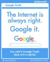 Google Truth by schizmatic