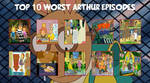 My Top 10 WORST Arthur Episodes