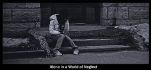 Alone in a World of Neglect by AirborneCow