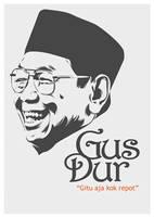 Gus Dur - Gitu Aja Kok Repot by astayoga