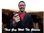 That Guy With The Glasses