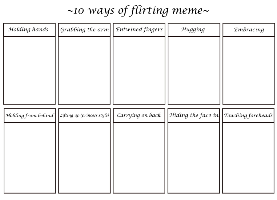 flirting words meme Everybody flirts life is nugatory without flirting by flirting, we mean gleaming our internal light through our words and deeds in such a way that people are attracted to us irresistibly.