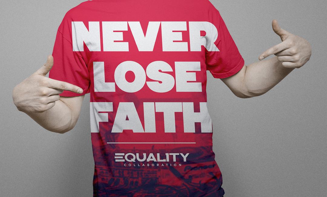 Equality Never Lose Faith T-Shirt Moke-Up by HAZARDOS