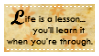 Life is a Lesson _ Stamp by mylastel