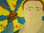 You Want This Cake?
