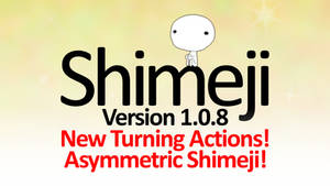 Shimeji 1.0.8 - Asymmetry And Turning Actions!