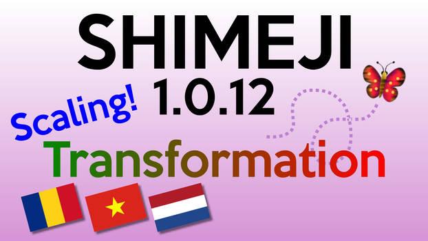 Shimeji 1.0.12 - Scaling and Transformation!