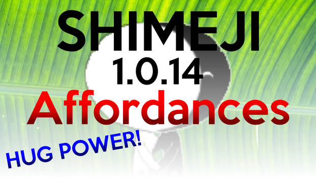 Shimeji 1.0.14 - Affordances! Hugs!