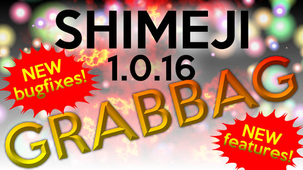 Shimeji 1.0.16 - Grabbag of Fixes + Features!