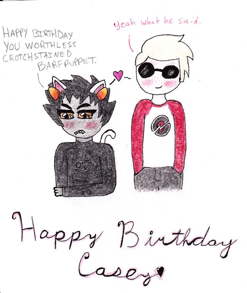 Happy Birthday Casey!!!! by RetroNinja