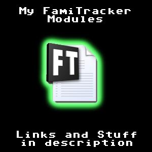 My FamiTracker Modules (1/12/15) by ScoopJohn on DeviantArt
