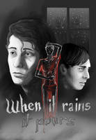 When It Rains It Pours - Fanfic cover by MartyOfLungbarrow