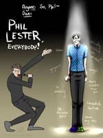 Phil Lester, Everybody! by MartyOfLungbarrow