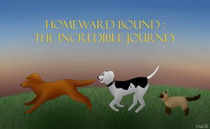Homeward Bound : The Incredible Journey by Flakith