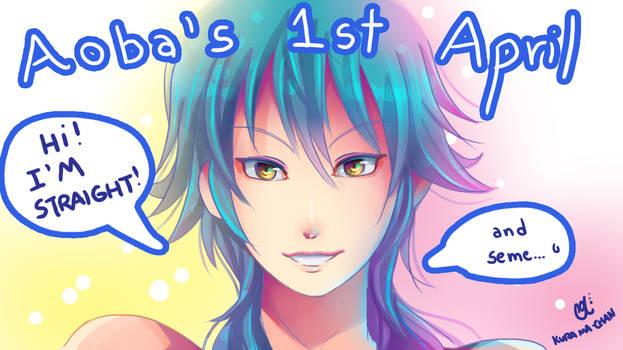 -- Aoba's 1st April --