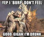 yep i burp dont feel good gigan im drunk meme